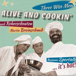 Three Wise Men - Alive And Cookin