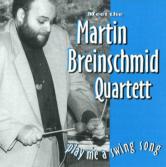 Play Me A Swing Song - M. Breinschmid Quartett